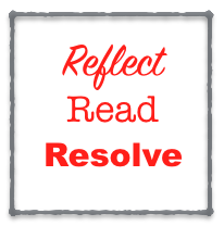 Reflect, Read, Resolve